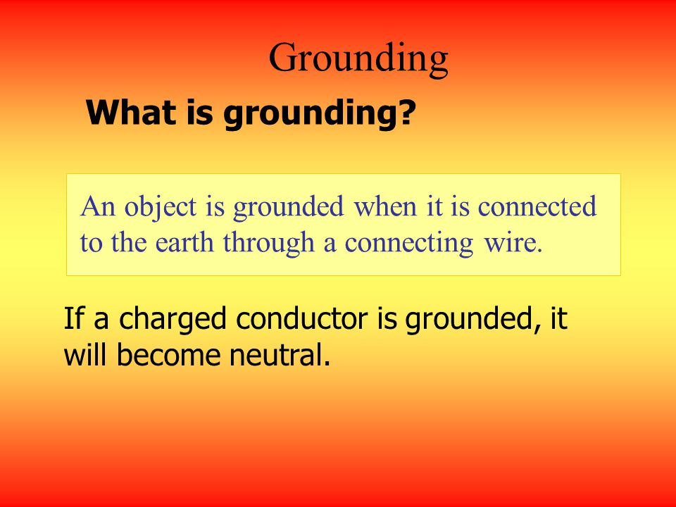 Grounding What is grounding
