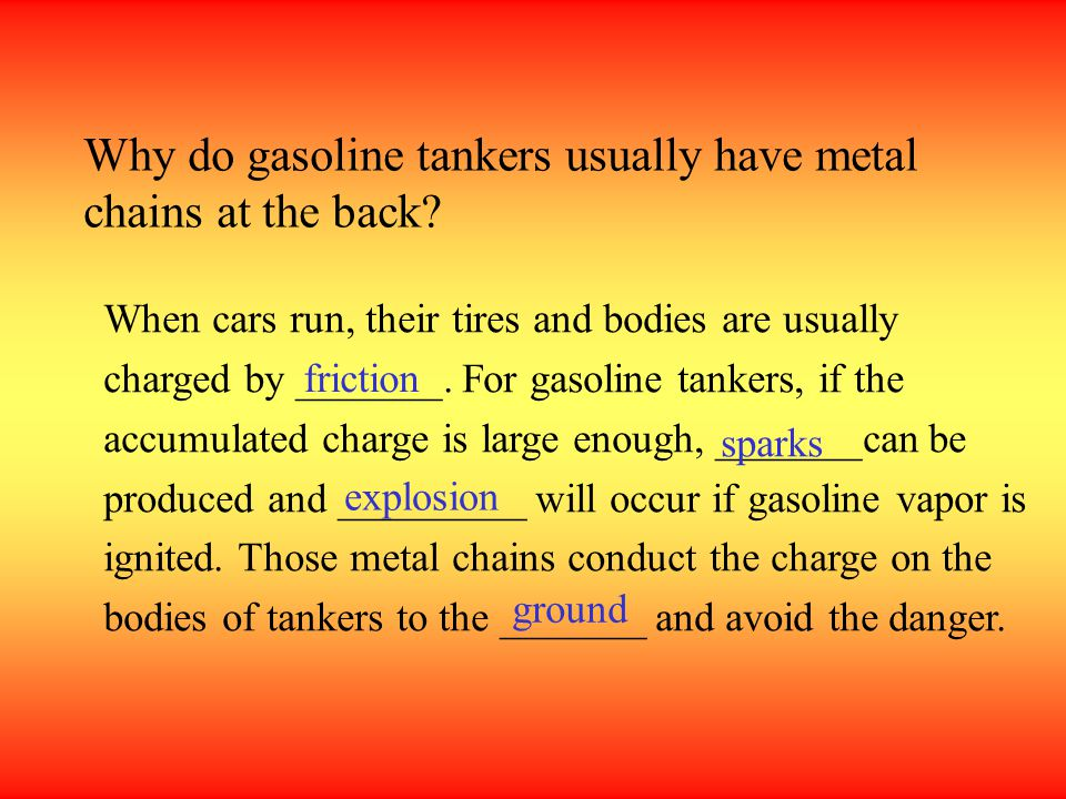 Why do gasoline tankers usually have metal chains at the back