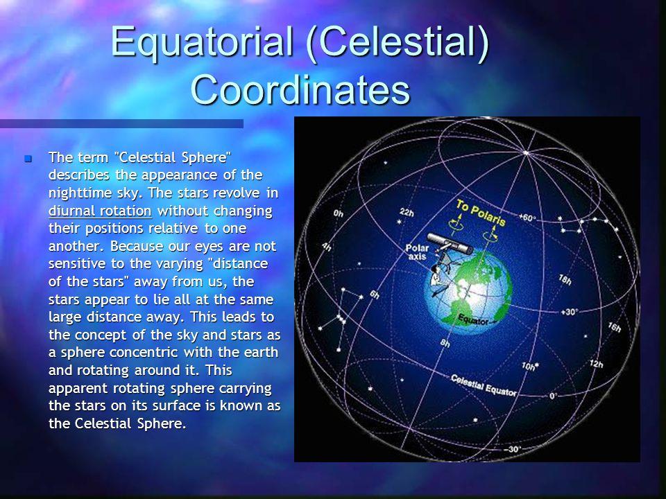 Equatorial (Celestial) Coordinates