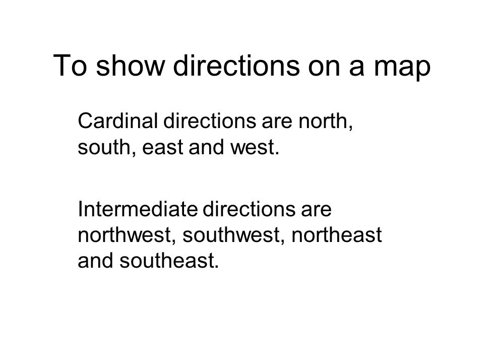 To show directions on a map