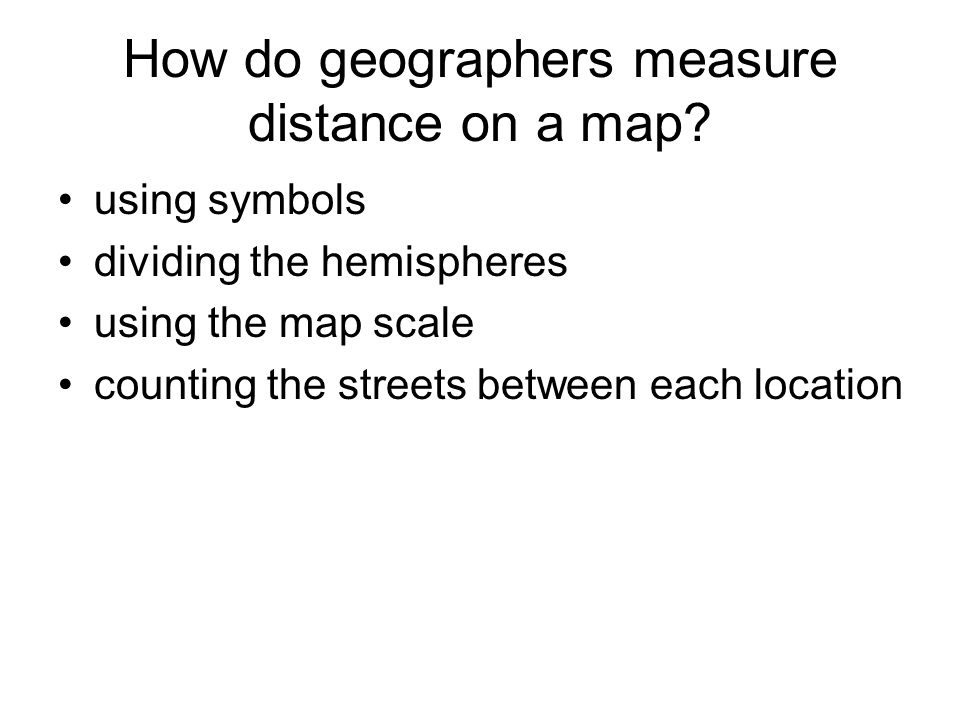 How do geographers measure distance on a map