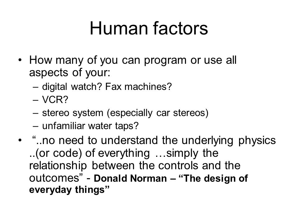 Human factors How many of you can program or use all aspects of your: