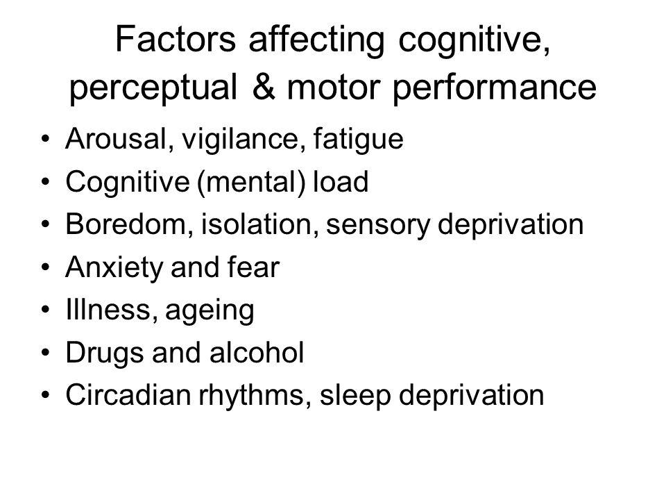Factors affecting cognitive, perceptual & motor performance