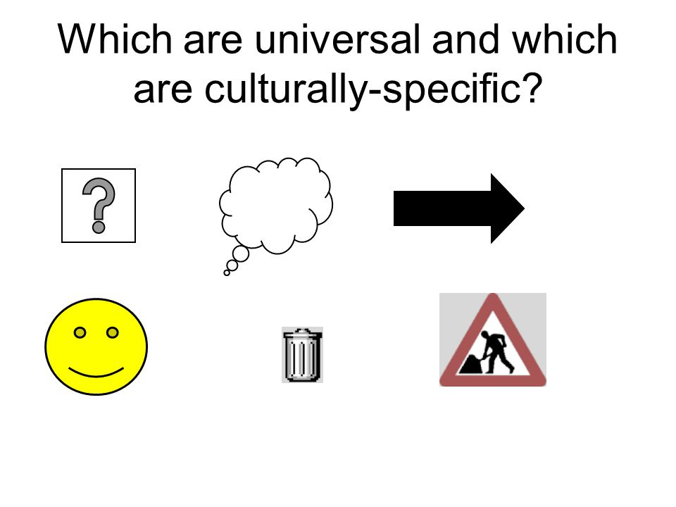 Which are universal and which are culturally-specific