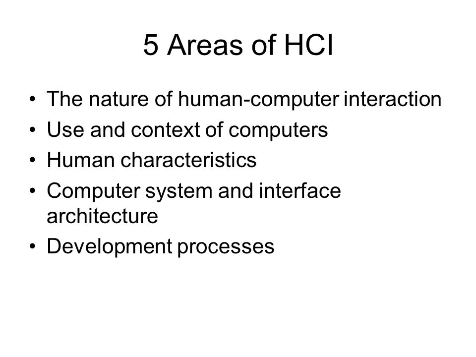 5 Areas of HCI The nature of human-computer interaction