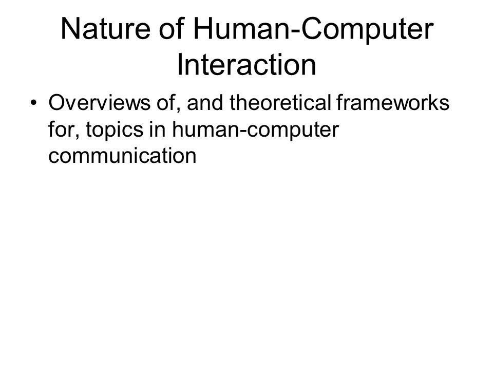 Nature of Human-Computer Interaction