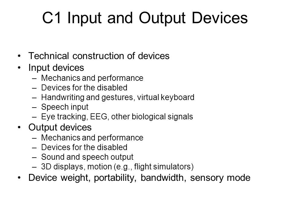 C1 Input and Output Devices