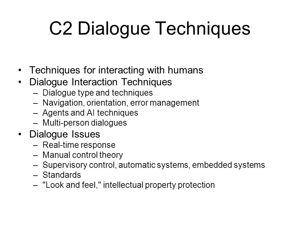 C2 Dialogue Techniques Techniques for interacting with humans