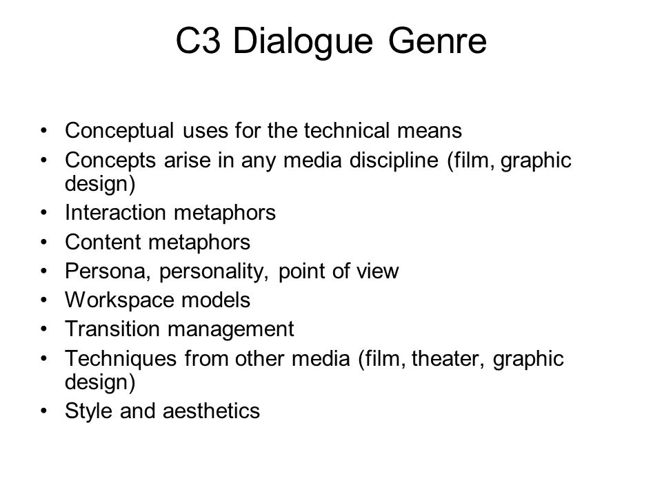 C3 Dialogue Genre Conceptual uses for the technical means