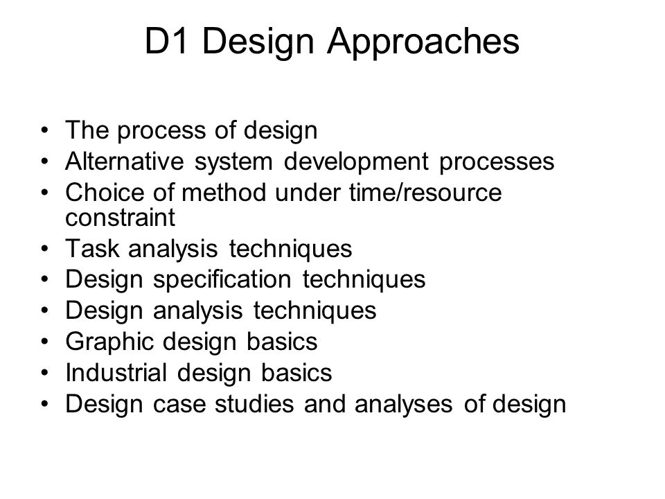 D1 Design Approaches The process of design