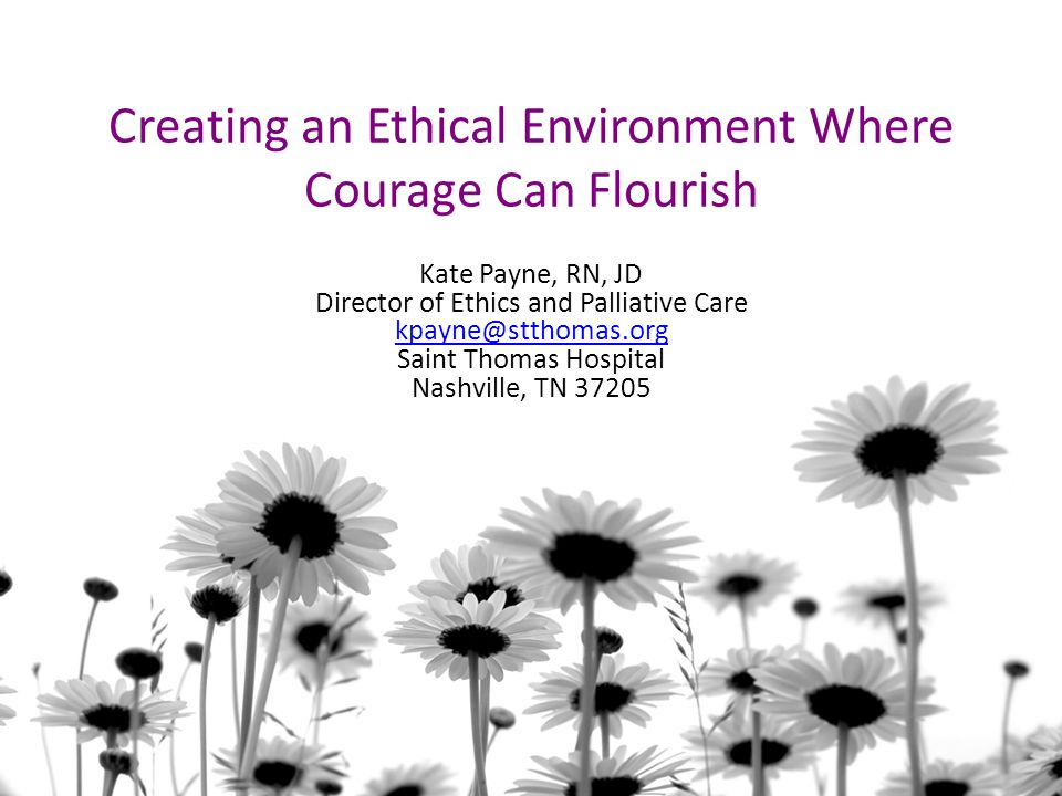 Creating an Ethical Environment Where Courage Can Flourish