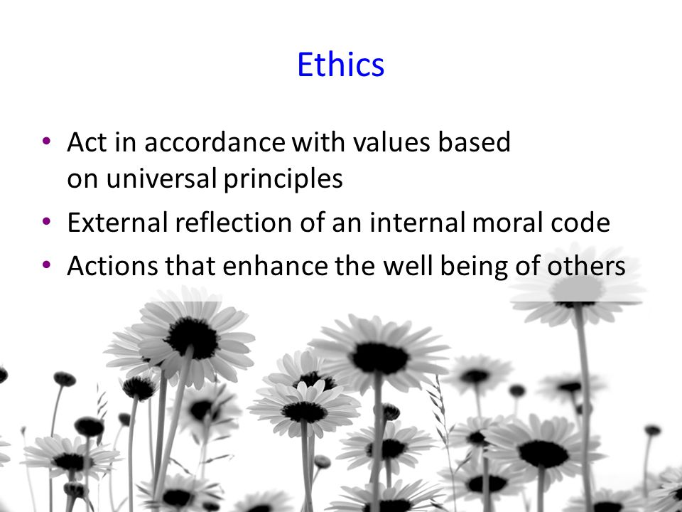 Ethics Act in accordance with values based on universal principles