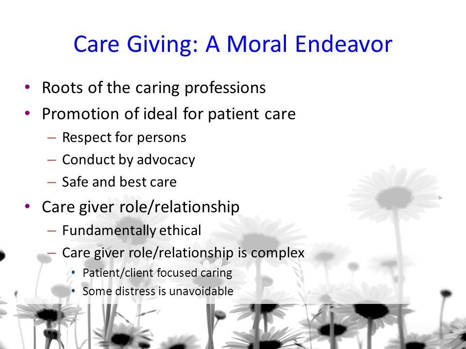 Care Giving: A Moral Endeavor