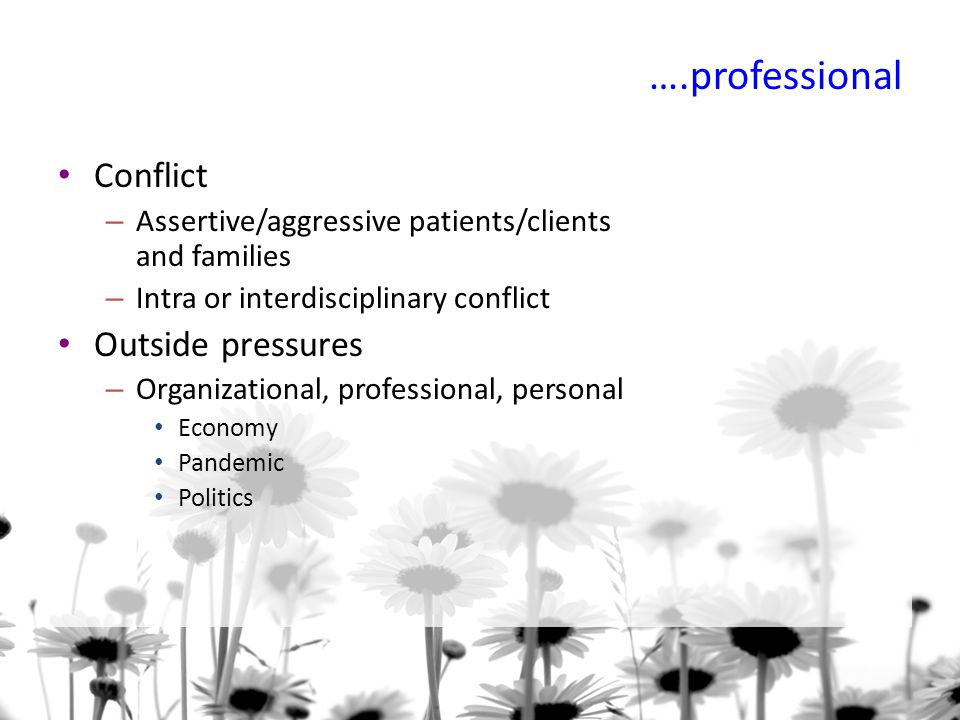 ….professional Conflict Outside pressures