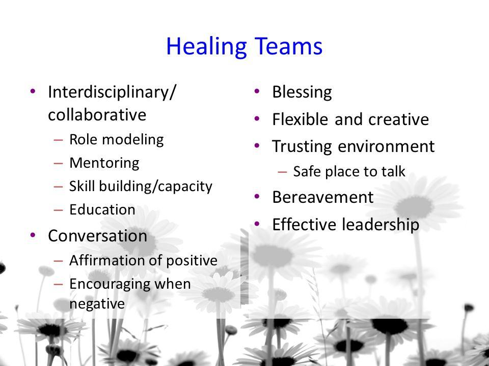 Healing Teams Interdisciplinary/ collaborative Conversation Blessing