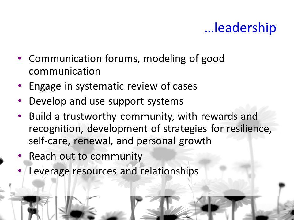 …leadership Communication forums, modeling of good communication