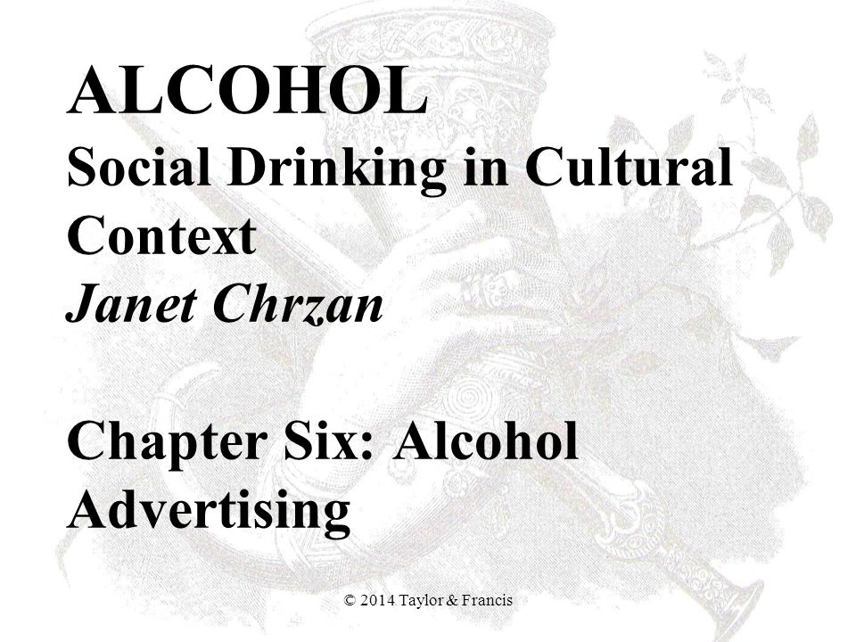 ALCOHOL Social Drinking in Cultural Context Janet Chrzan Chapter Six: Alcohol Advertising