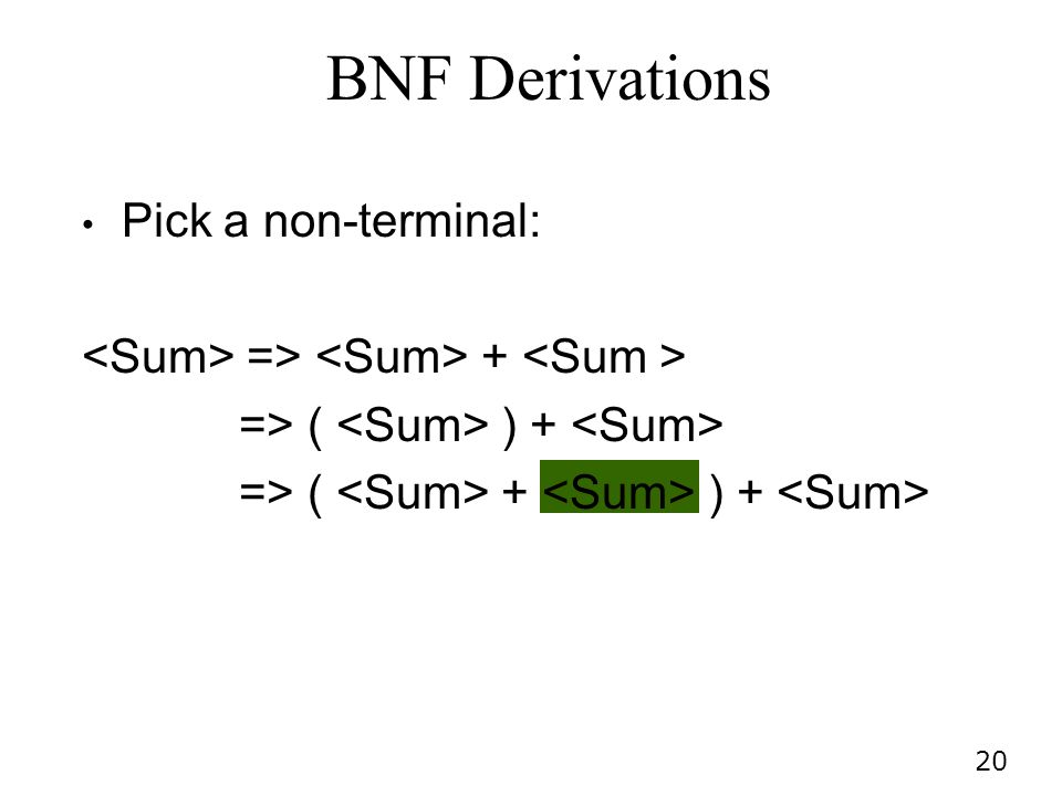 BNF Derivations Pick a non-terminal: