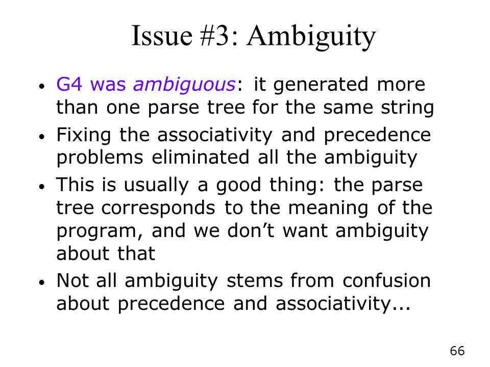 Issue #3: Ambiguity G4 was ambiguous: it generated more than one parse tree for the same string.