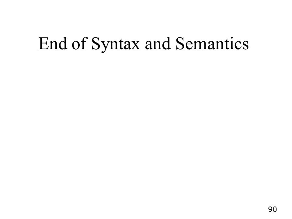 End of Syntax and Semantics