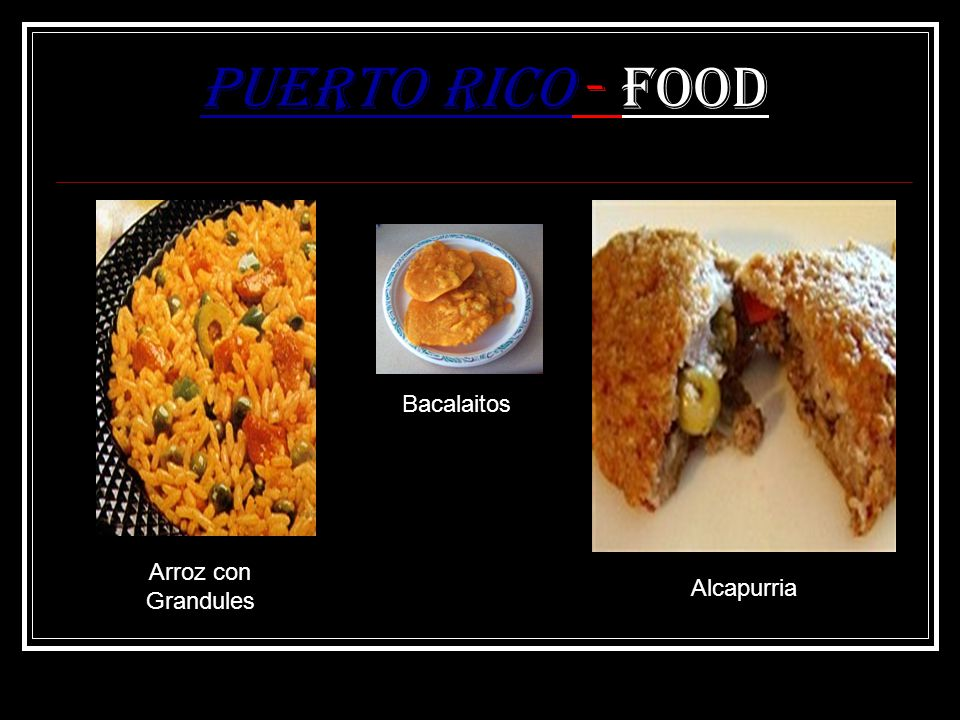 Puerto Rico - Food Bacalaitos Arroz con Grandules Alcapurria