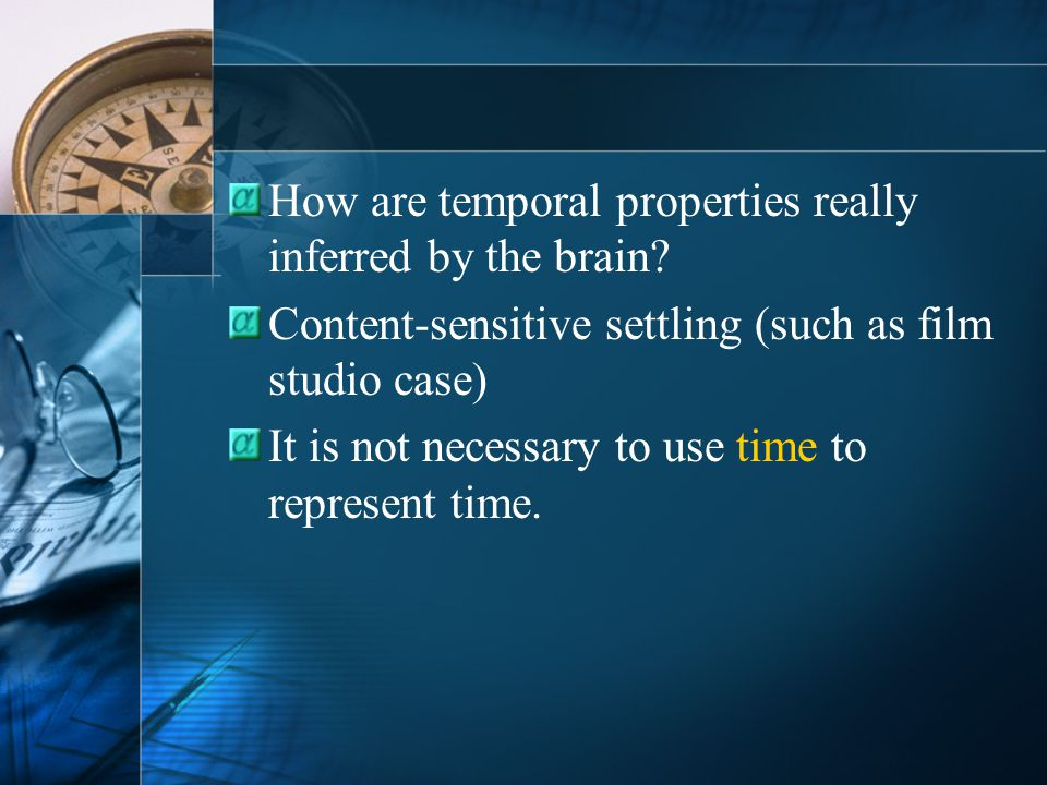 How are temporal properties really inferred by the brain