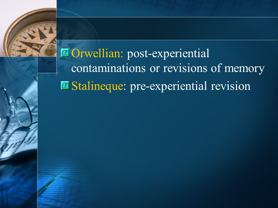 Orwellian: post-experiential contaminations or revisions of memory