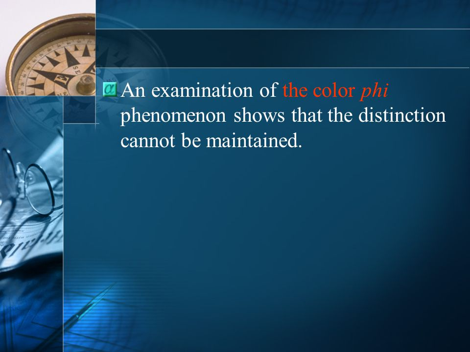 An examination of the color phi phenomenon shows that the distinction cannot be maintained.