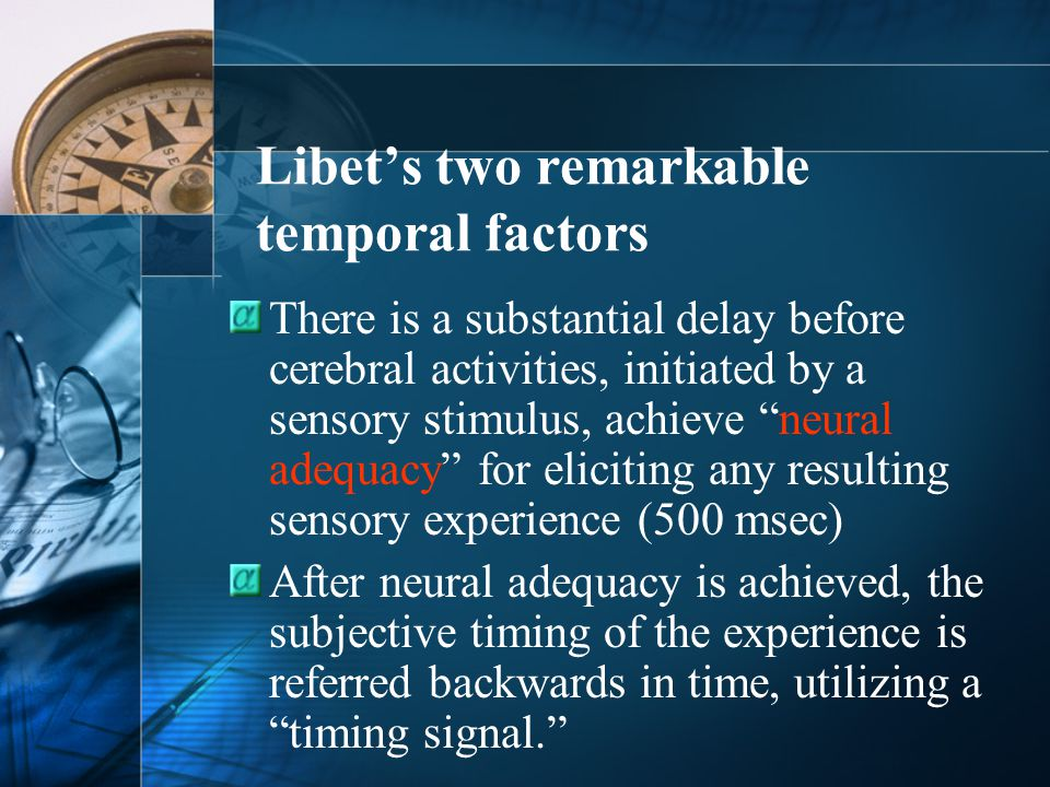 Libet's two remarkable temporal factors
