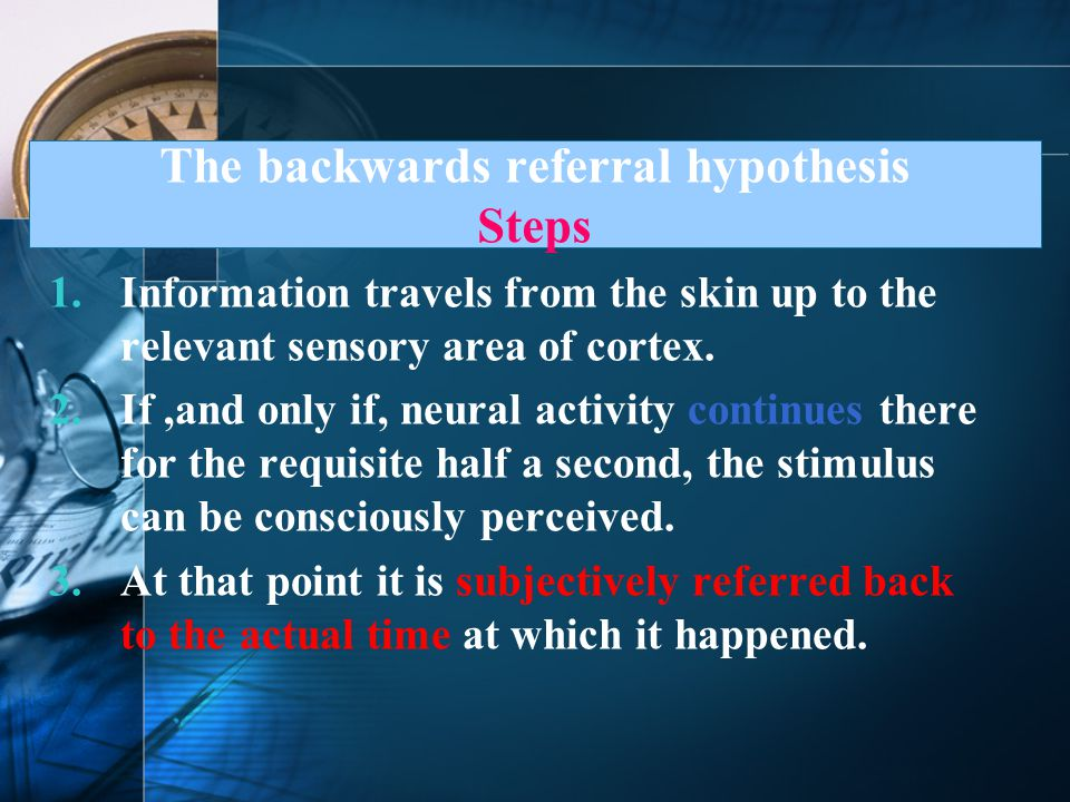 The backwards referral hypothesis Steps