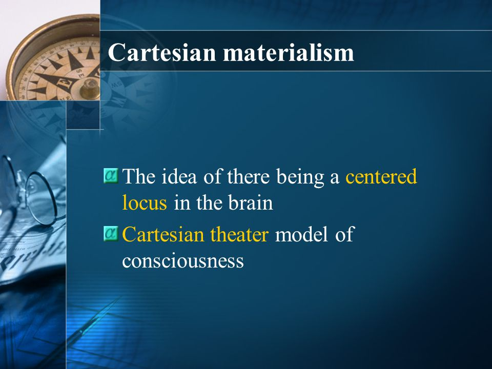Cartesian materialism