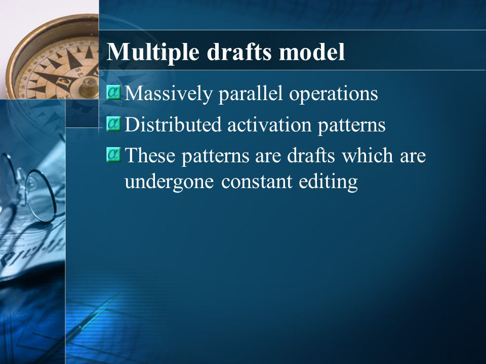 Multiple drafts model Massively parallel operations