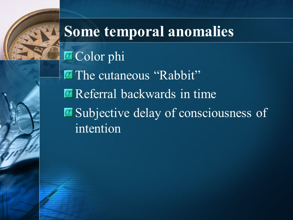 Some temporal anomalies
