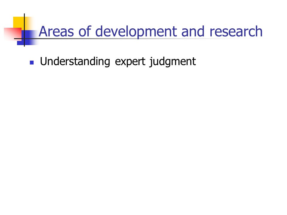 Areas of development and research