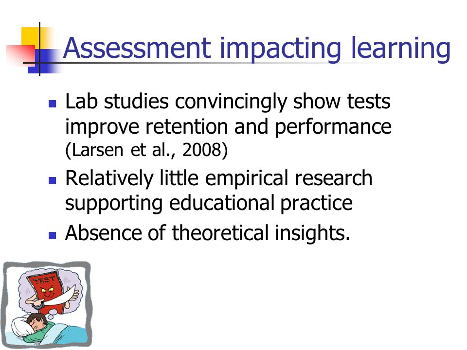 Assessment impacting learning