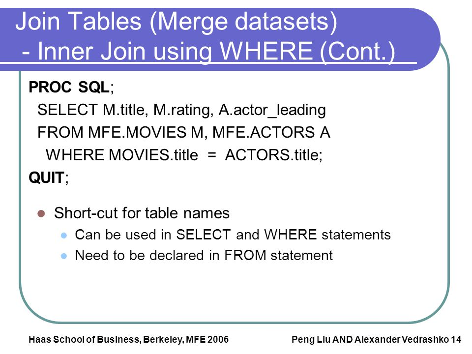 Join Tables (Merge datasets) - Inner Join using WHERE (Cont.)