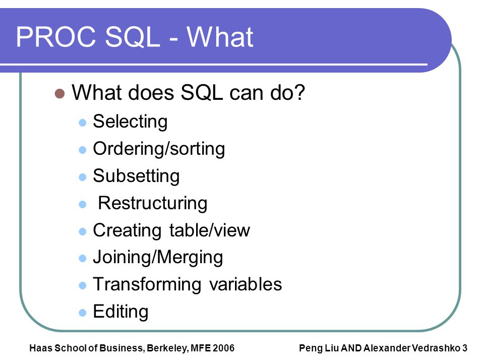 PROC SQL - What What does SQL can do Selecting Ordering/sorting