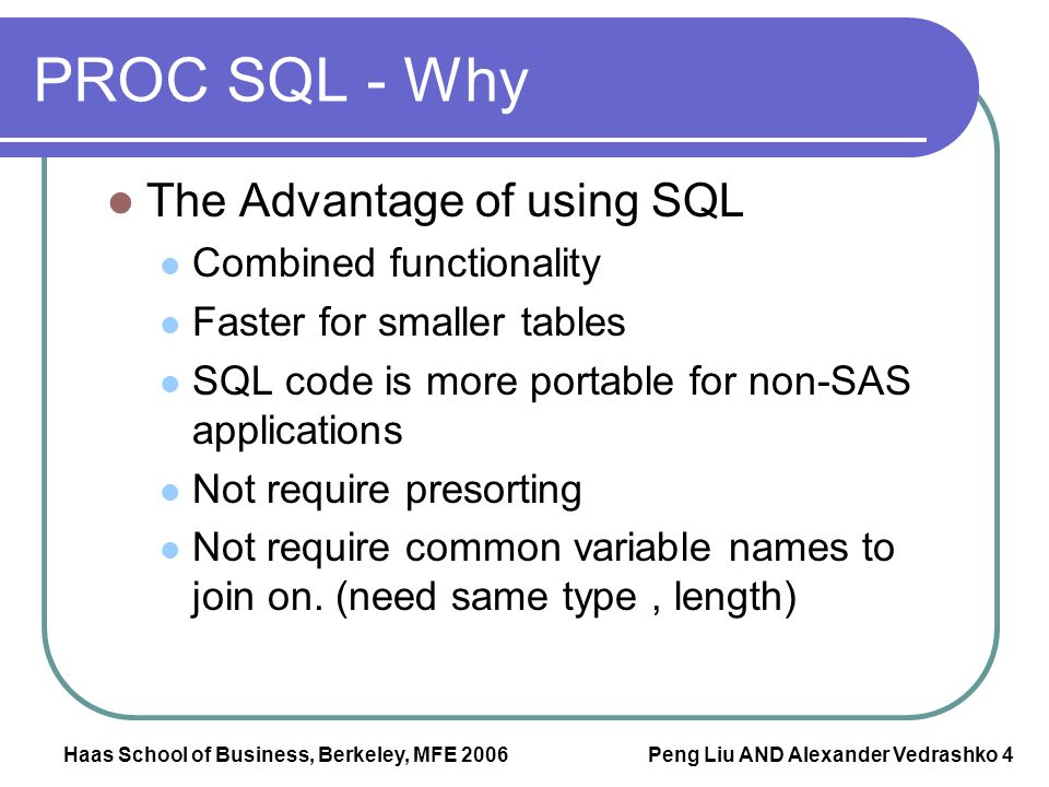 PROC SQL - Why The Advantage of using SQL Combined functionality