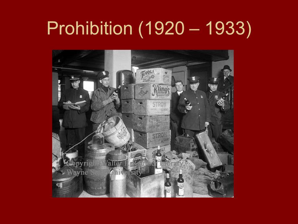 Prohibition (1920 – 1933)