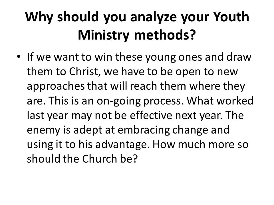 Why should you analyze your Youth Ministry methods