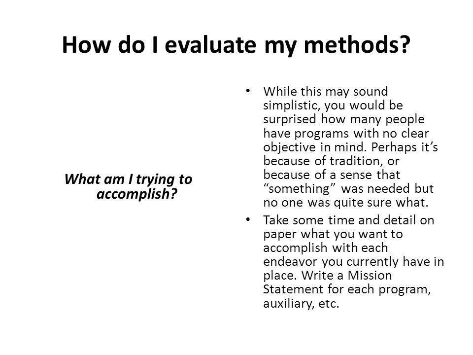 How do I evaluate my methods