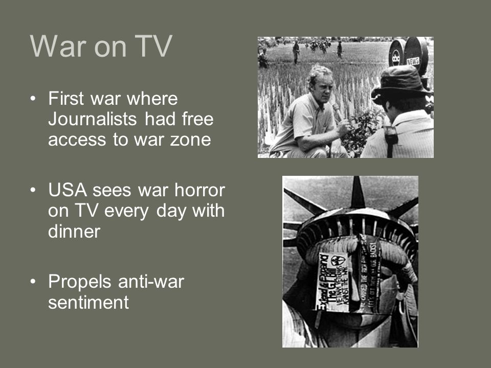 War on TV First war where Journalists had free access to war zone