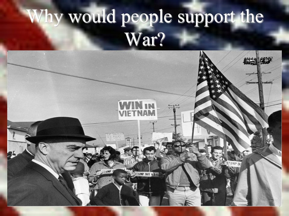 Why would people support the War