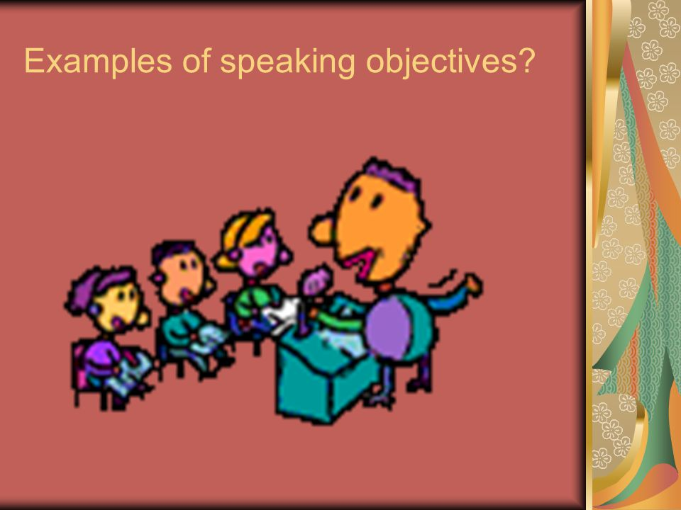 Examples of speaking objectives