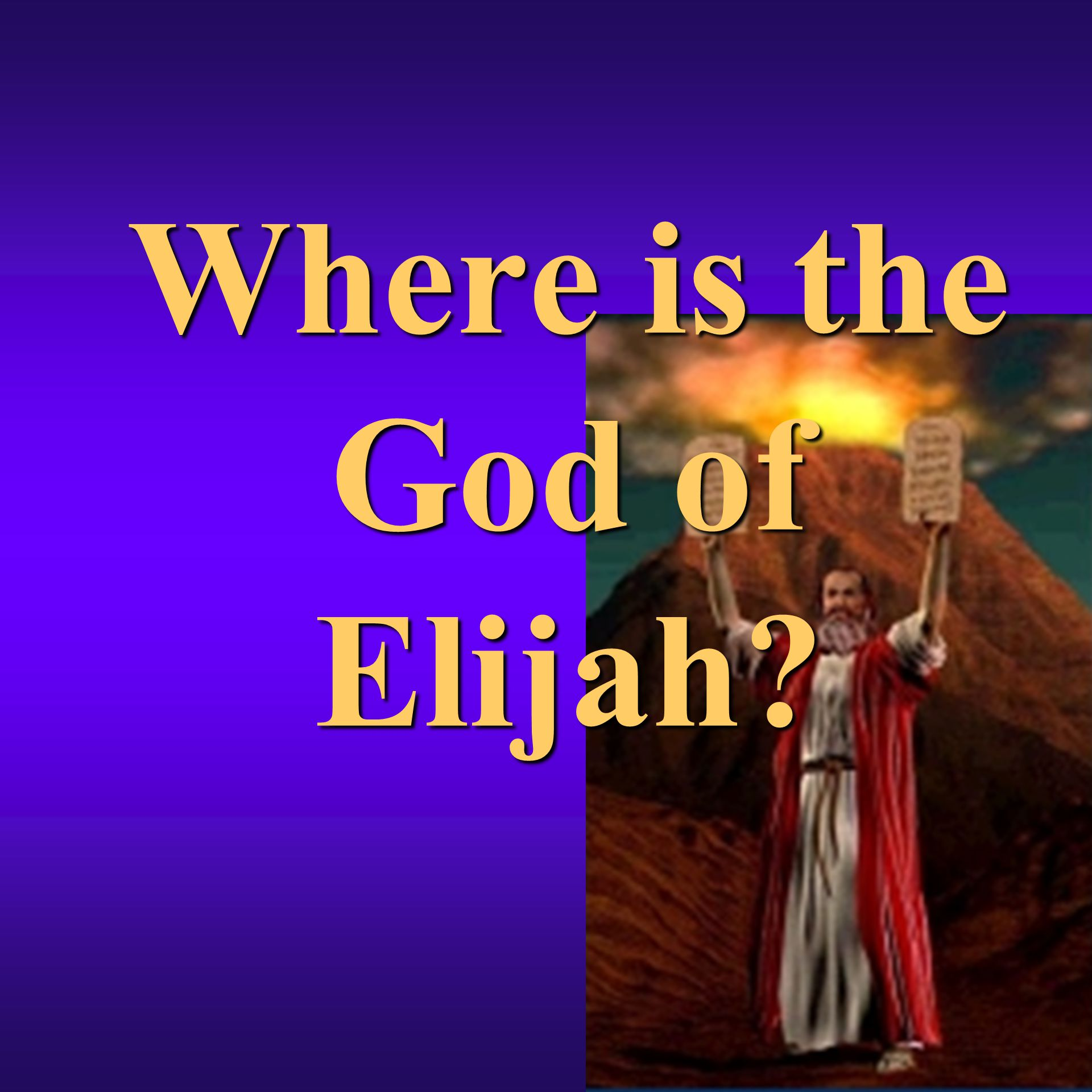 Where is the God of Elijah