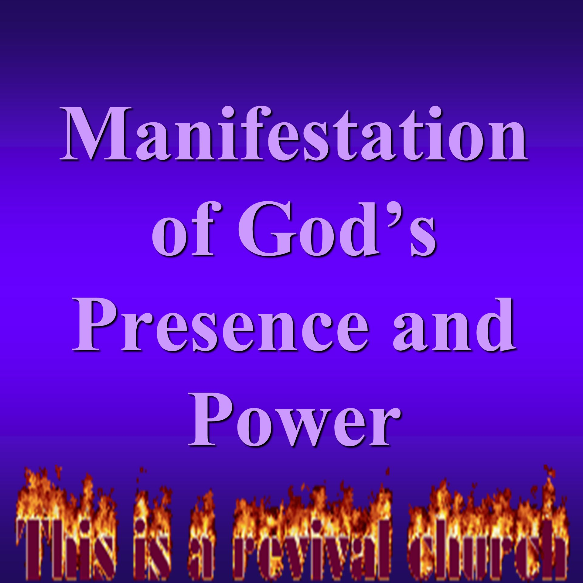 Manifestation of God's Presence and Power