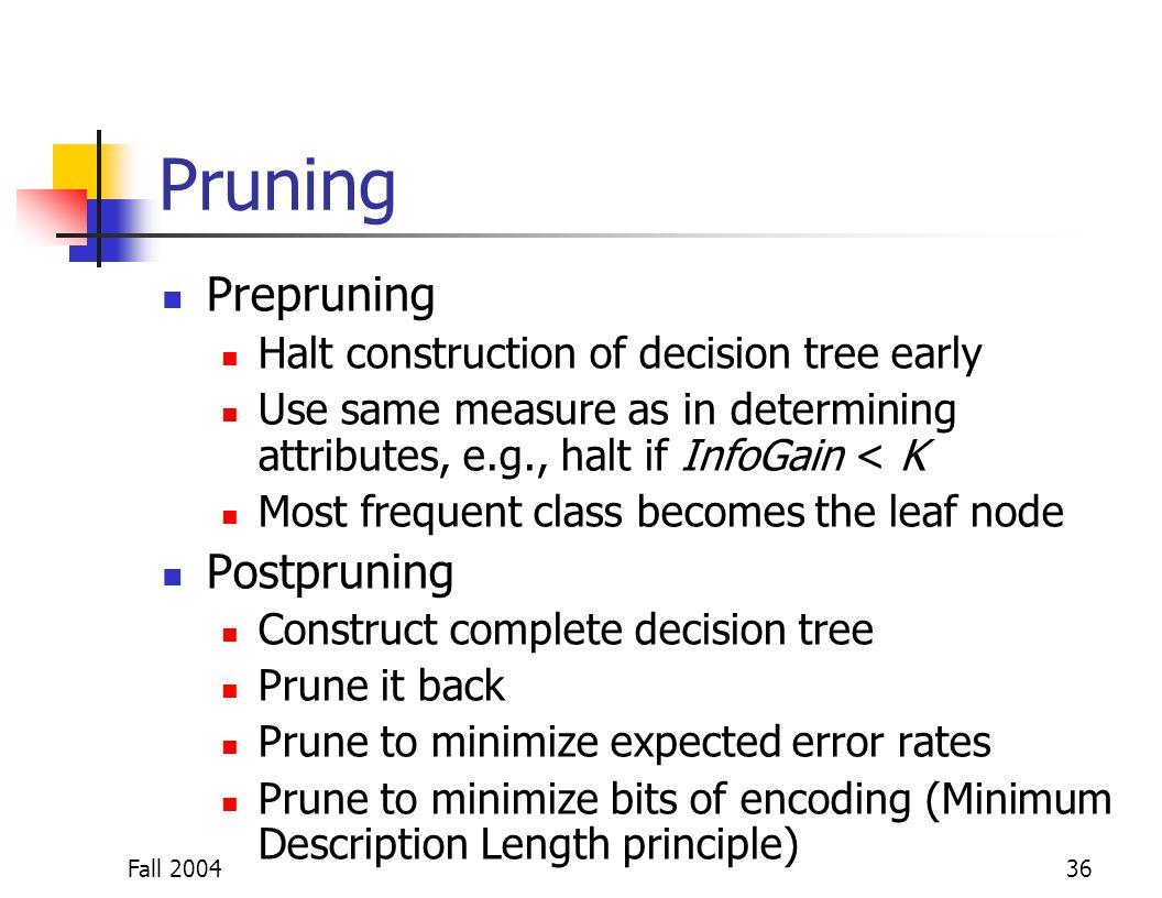 Pruning Prepruning Postpruning