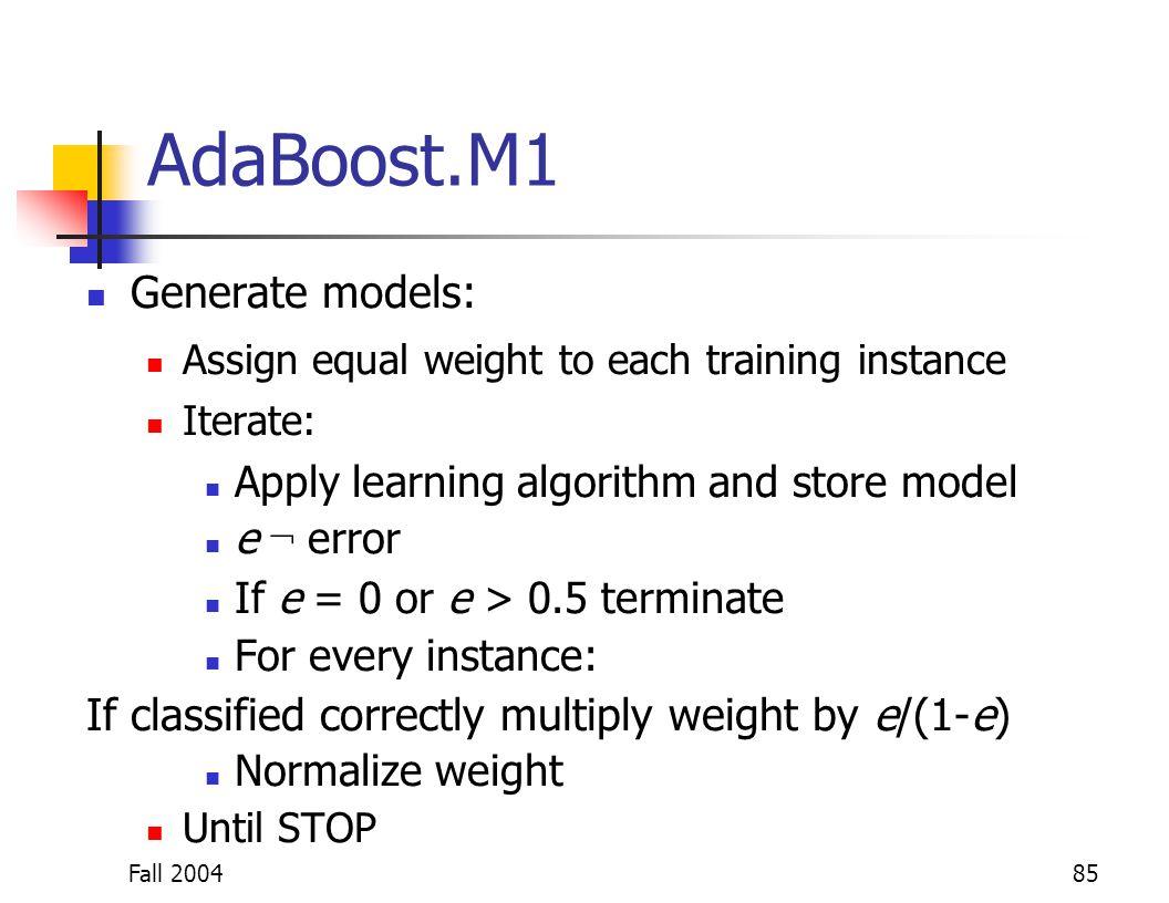 AdaBoost.M1 Generate models: