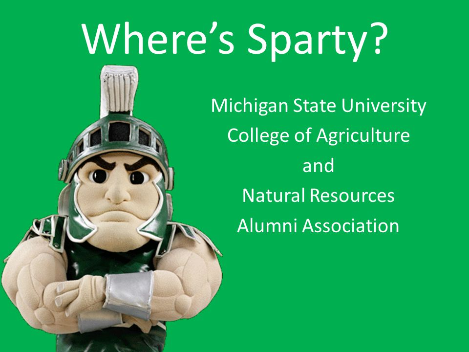 Where's Sparty Michigan State University College of Agriculture and