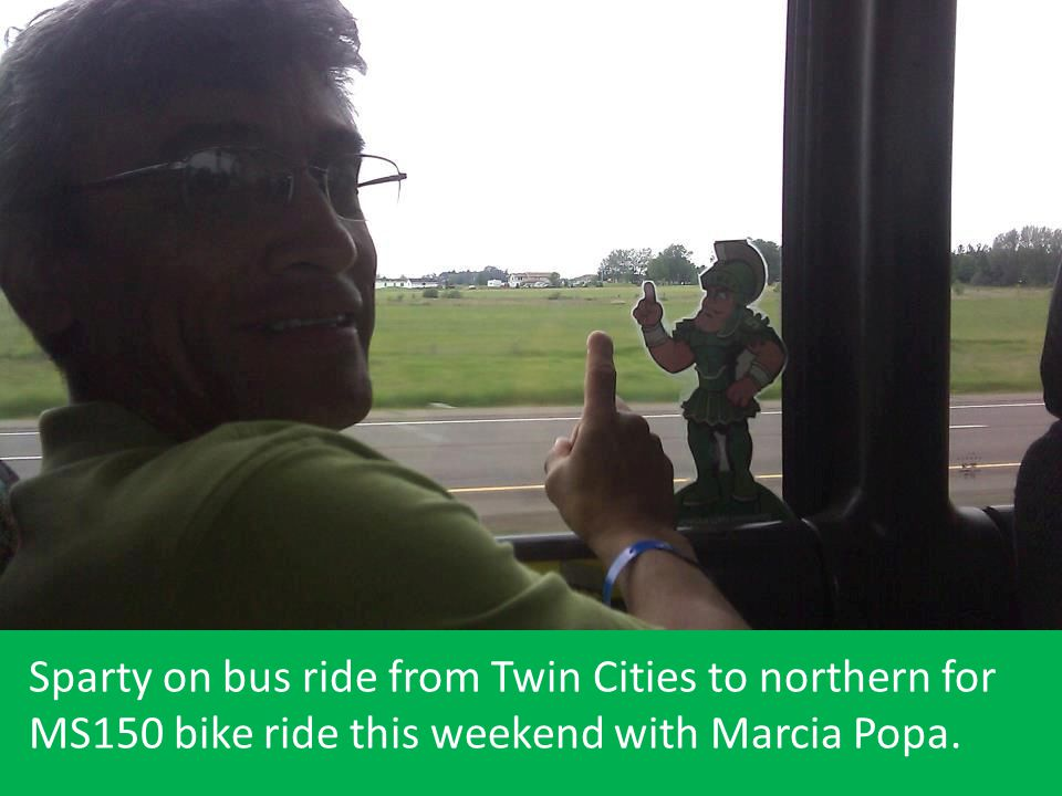 Sparty on bus ride from Twin Cities to northern for MS150 bike ride this weekend with Marcia Popa.